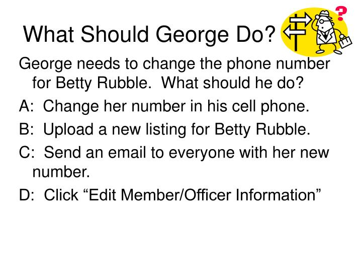 What Should George Do?