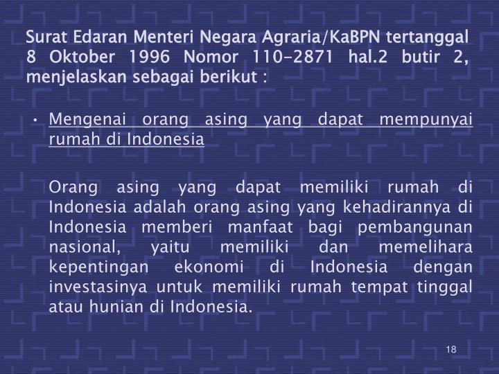 Surat Edaran Menteri Negara Agraria/KaBPN tertanggal 8 Oktober 1996 Nomor 110-2871 hal.2 butir 2, menjelaskan sebagai berikut :