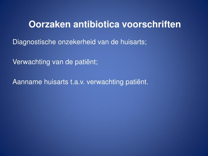 Oorzaken antibiotica voorschriften