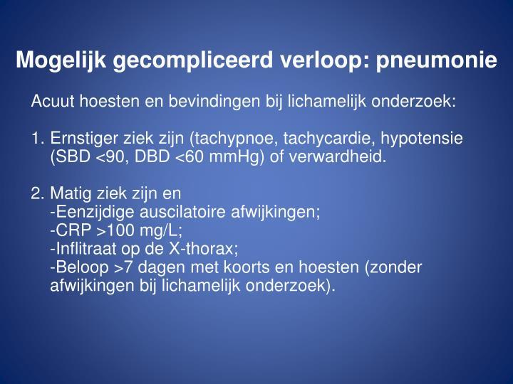 Mogelijk gecompliceerd verloop: pneumonie