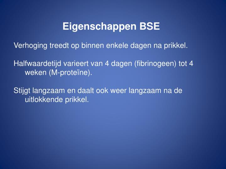 Eigenschappen BSE