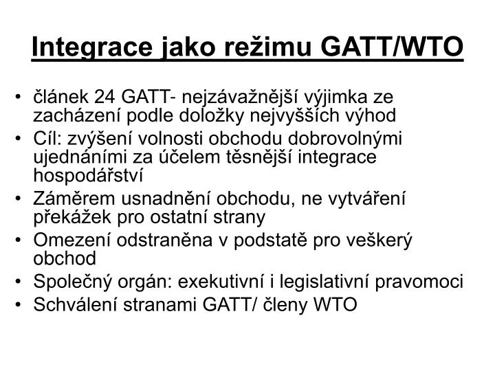 Integrace jako režimu GATT/WTO