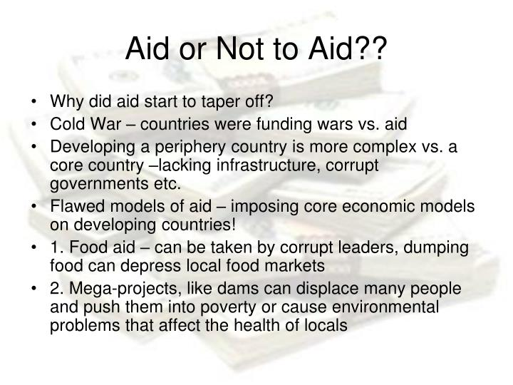 Aid or Not to Aid??