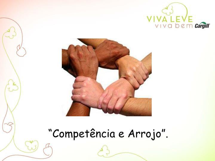 """""""Competência e Arrojo""""."""