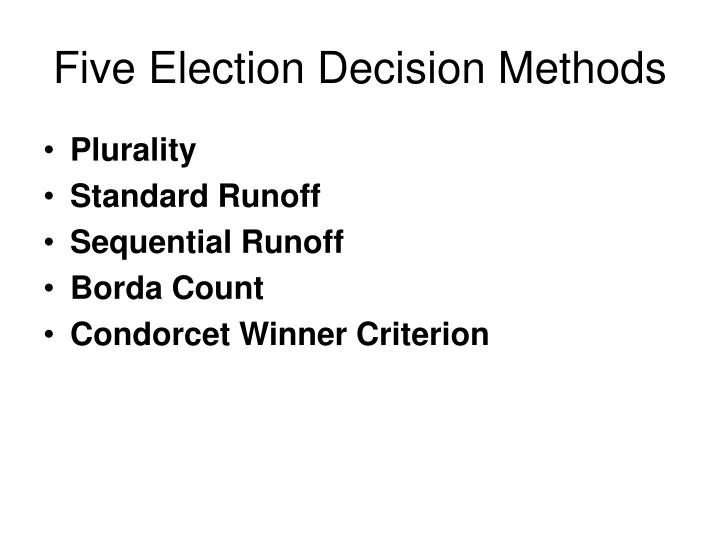 Five Election Decision Methods