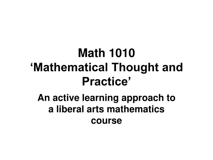 Math 1010 mathematical thought and practice