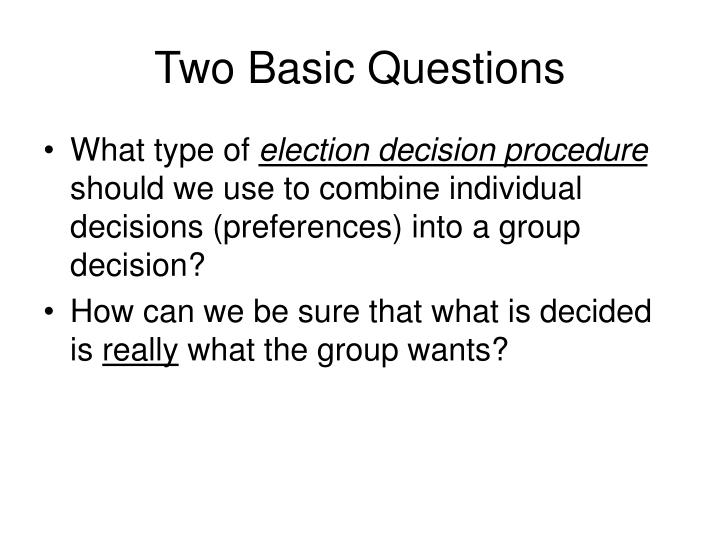Two Basic Questions