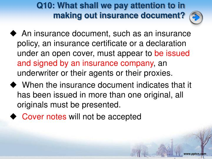 Q10: What shall we pay attention to in making out insurance document?