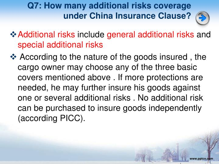 Q7: How many additional risks coverage under China Insurance Clause?
