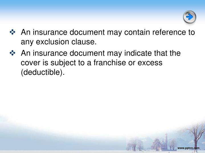An insurance document may contain reference to any exclusion clause.