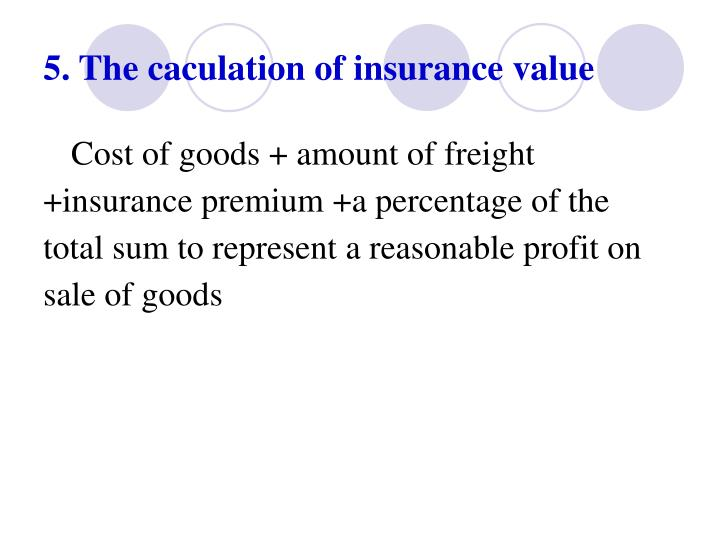 5. The caculation of insurance value