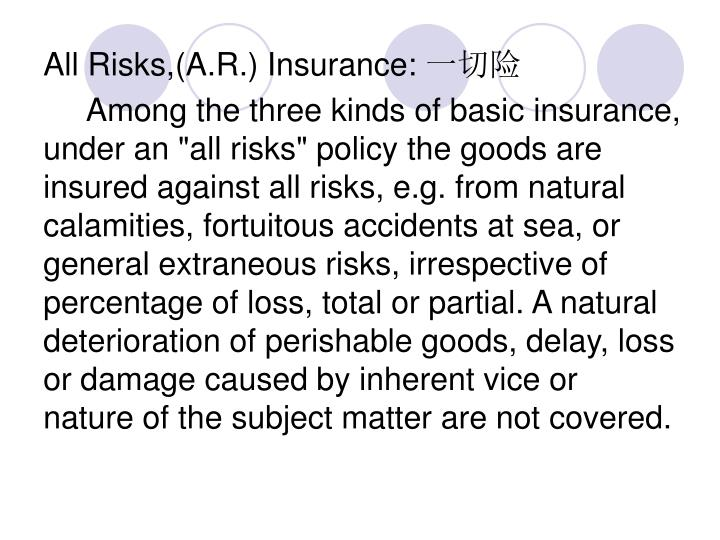 All Risks,(A.R.) Insurance: