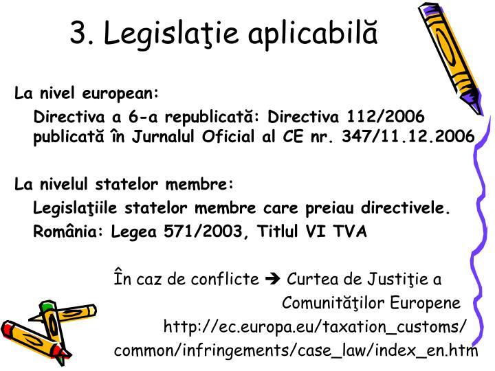 3. Legislaie aplicabil