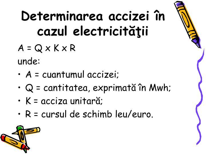 Determinarea accizei n cazul electricitii