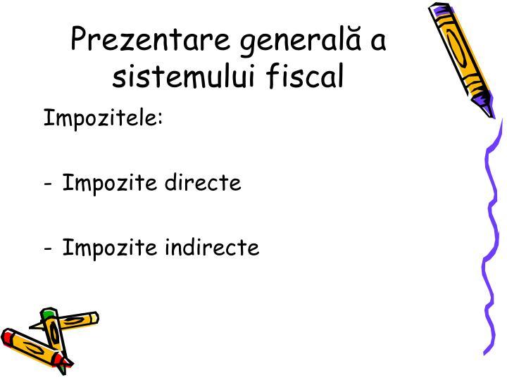 Prezentare general a sistemului fiscal