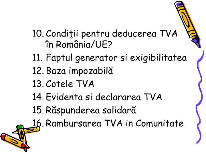 Condiii pentru deducerea TVA n Romnia/UE?