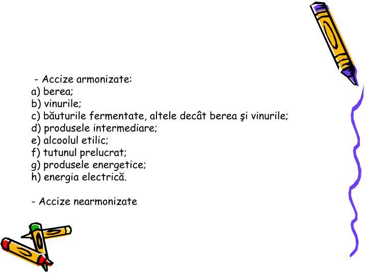 - Accize armonizate: