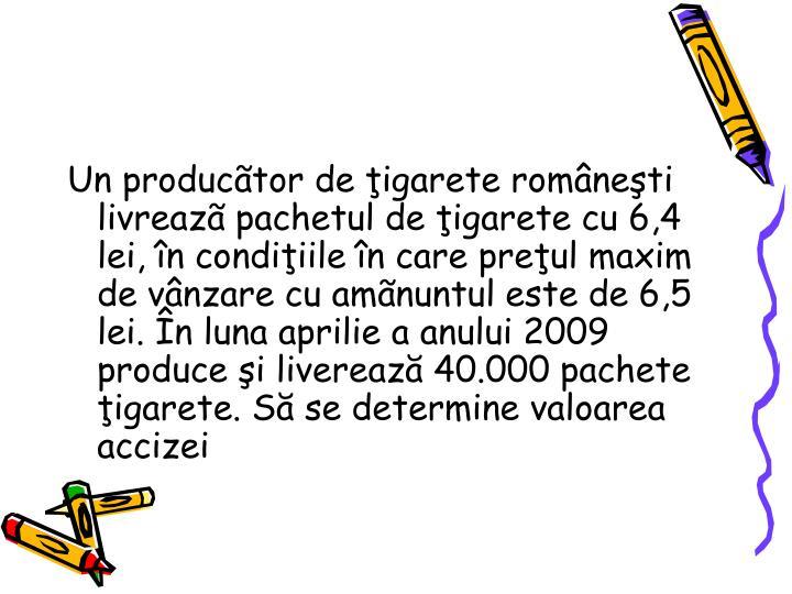 Un productor de igarete romneti livreaz pachetul de igarete cu