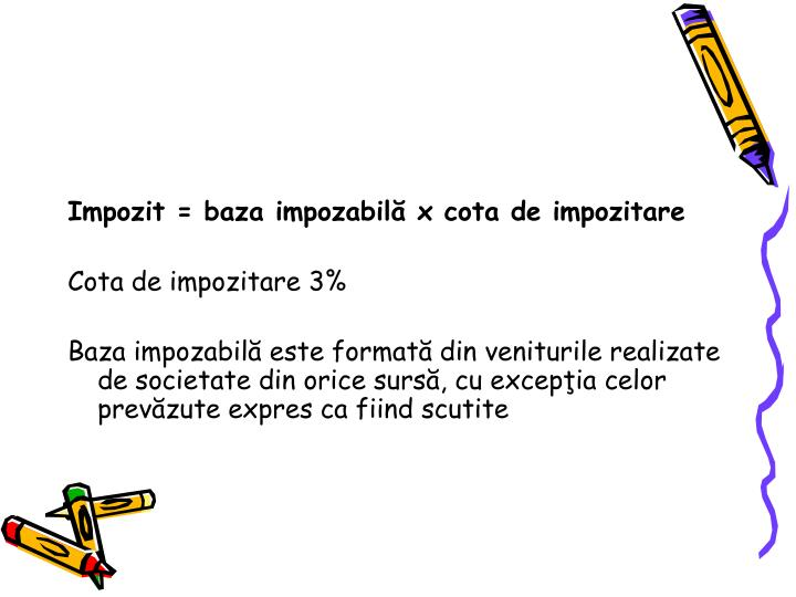 Impozit = baza impozabil x cota de impozitare