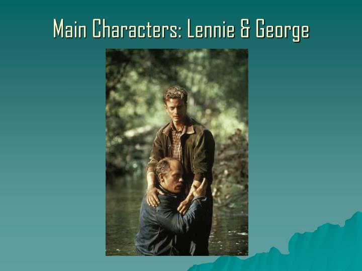 presentation of george in of mice Of mice and men - the importance of george topics: of mice and men presentation of george in 'of mice and men' essay george milton is an.