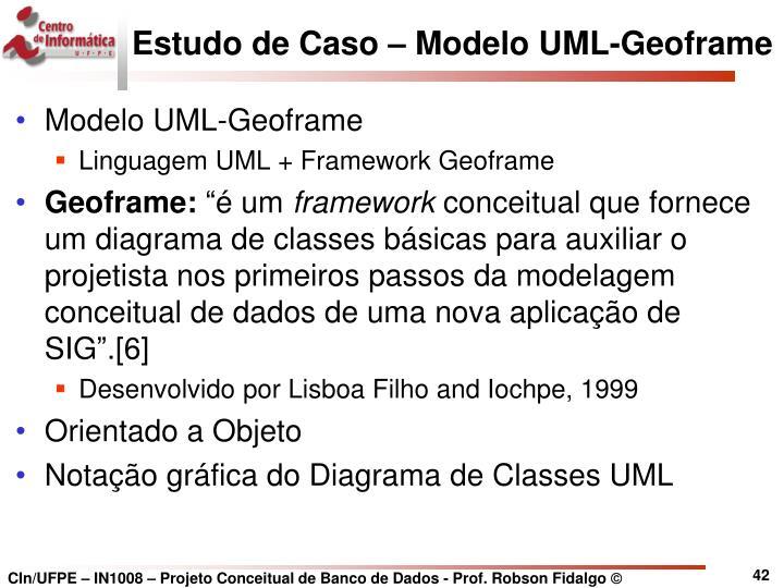 Estudo de Caso – Modelo UML-Geoframe