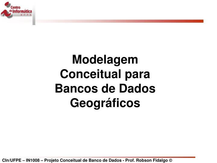 Modelagem Conceitual para Bancos de Dados Geográficos