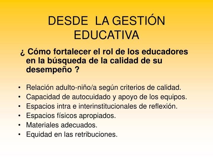 DESDE  LA GESTIÓN EDUCATIVA