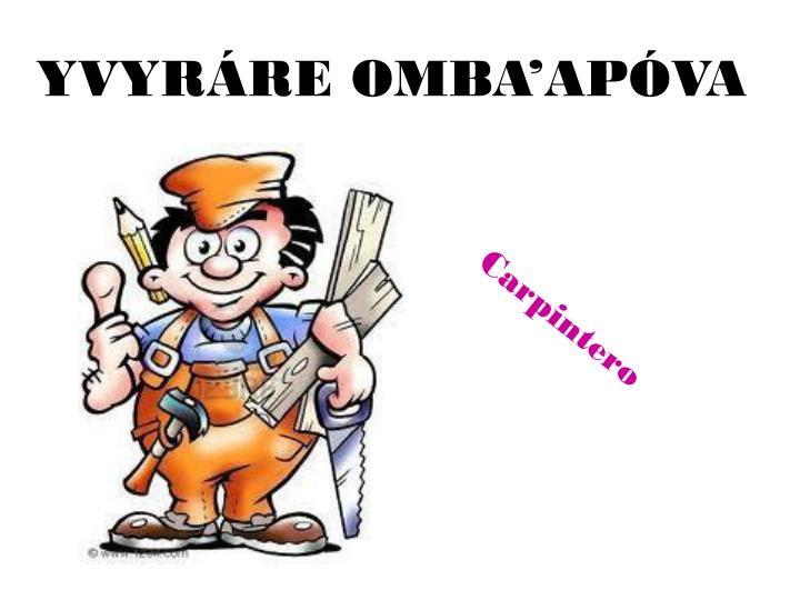 YVYRÁRE OMBA'APÓVA