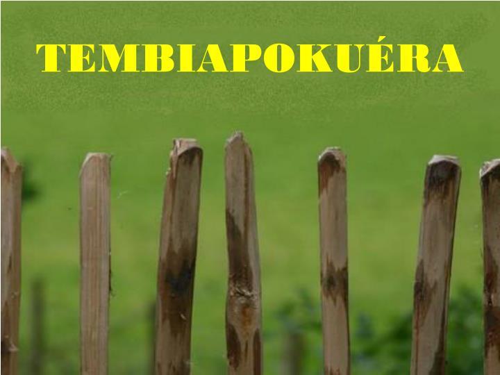 TEMBIAPOKUÉRA
