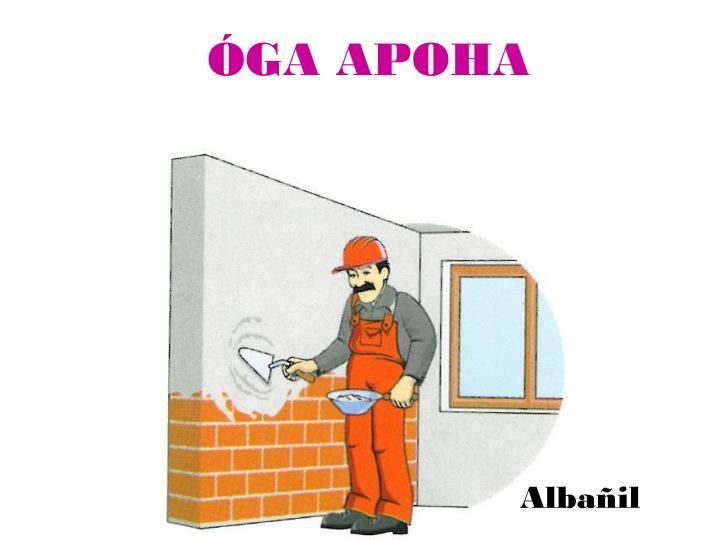 ÓGA APOHA