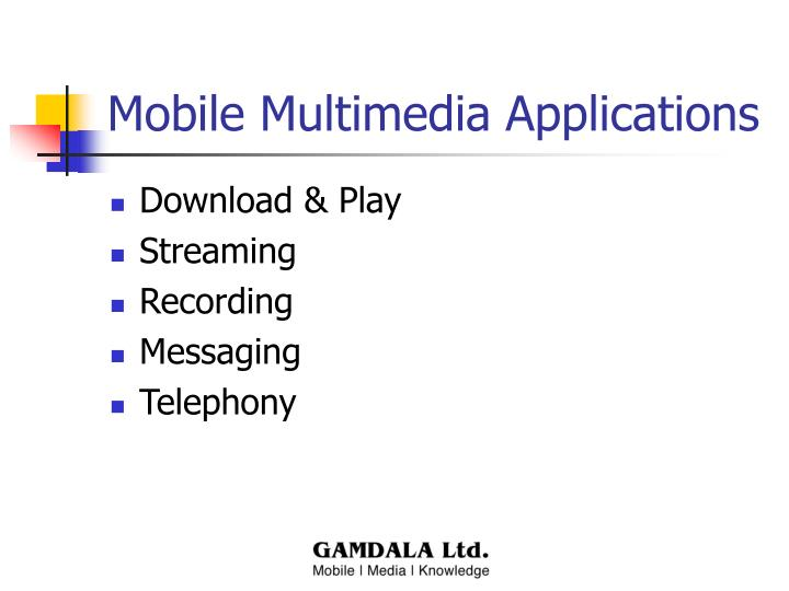 Mobile Multimedia Applications