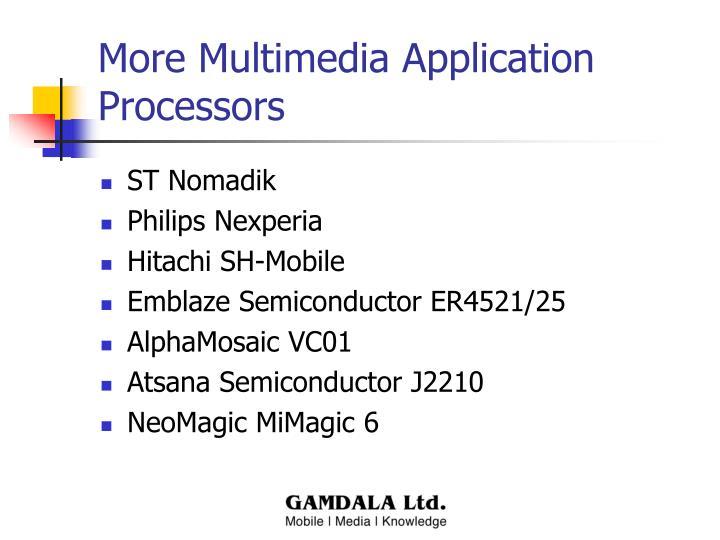 More Multimedia Application Processors
