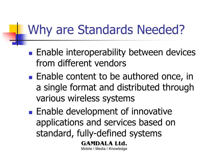 Why are Standards Needed?