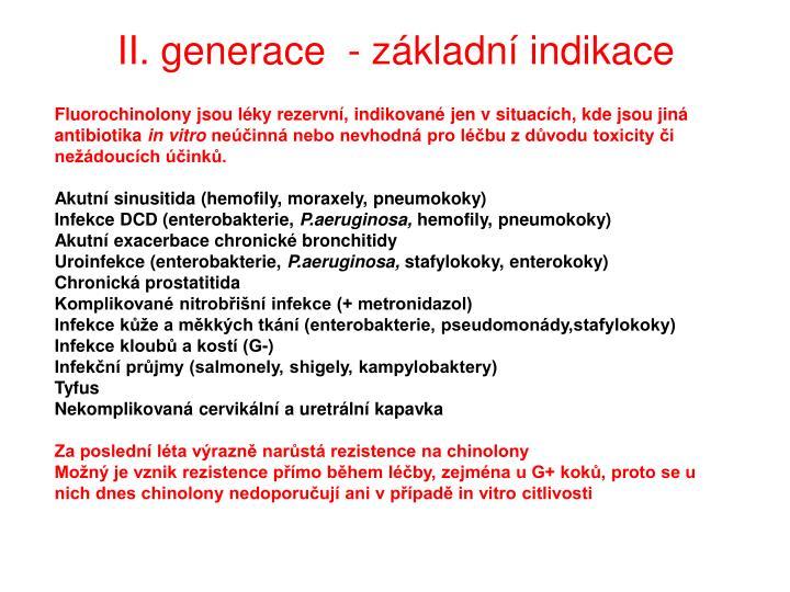 II. generace  - základní indikace