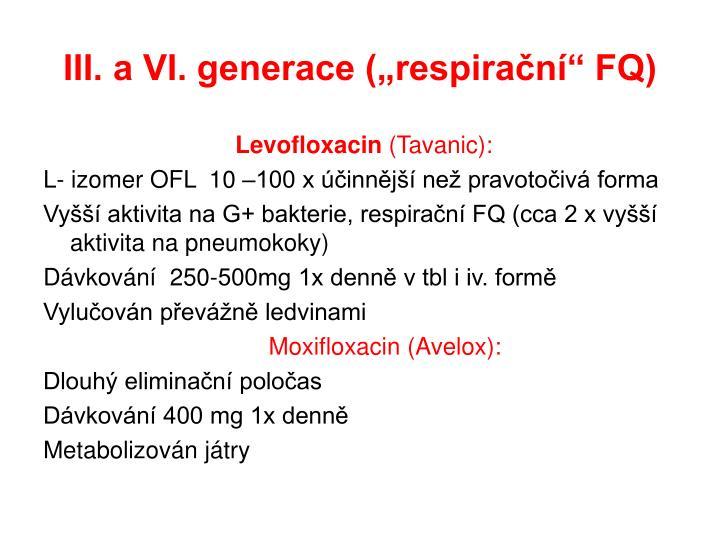 "III. a VI. generace (""respirační"" FQ)"