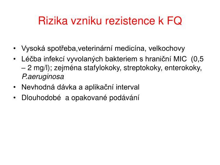 Rizika vzniku rezistence k FQ
