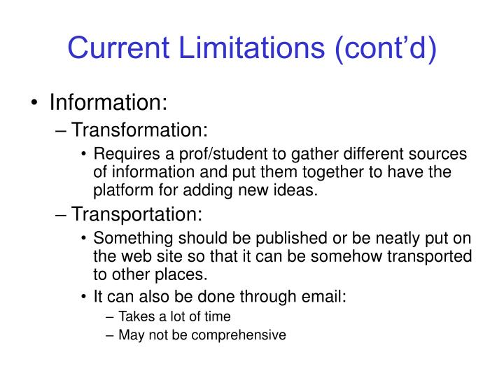 Current limitations cont d