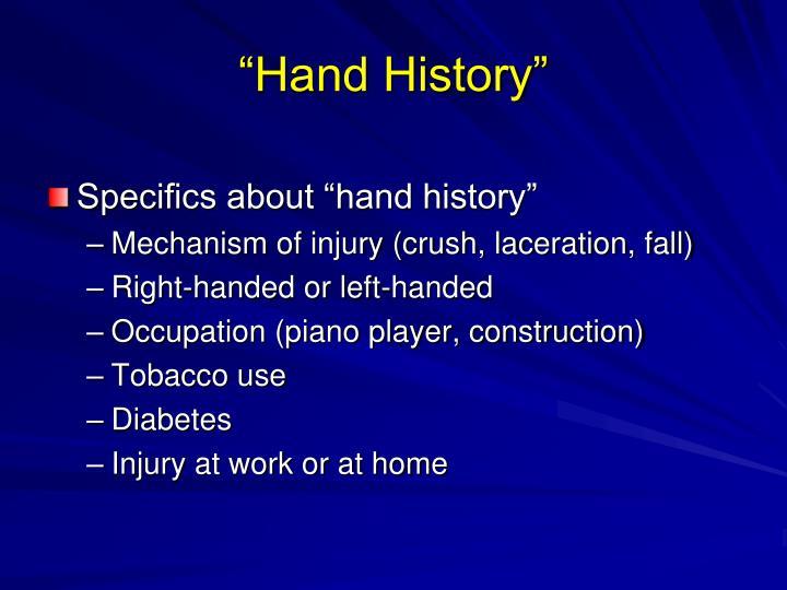 """Hand History"""