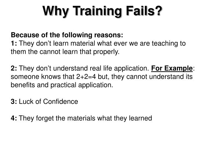 Why Training Fails?