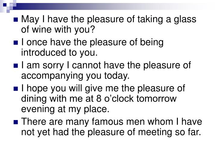 May I have the pleasure of taking a glass of wine with you?