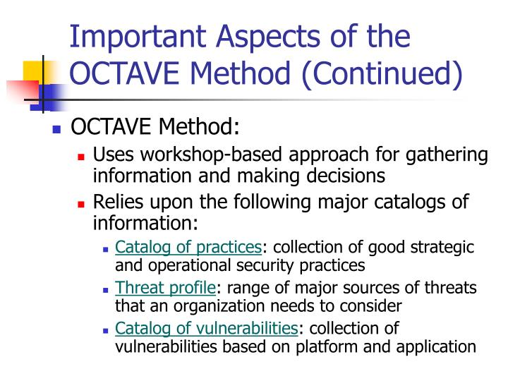 Important Aspects of the OCTAVE Method (Continued)