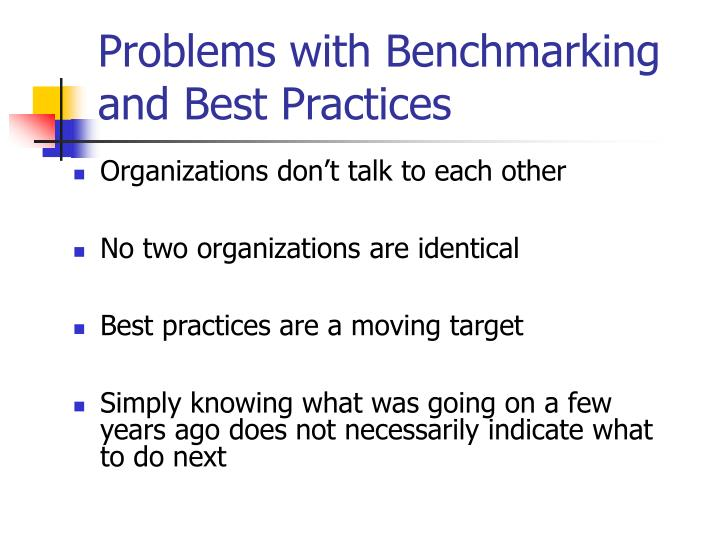 Problems with Benchmarking and Best Practices