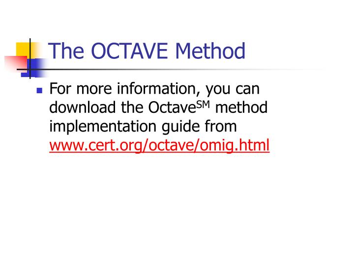 The OCTAVE Method