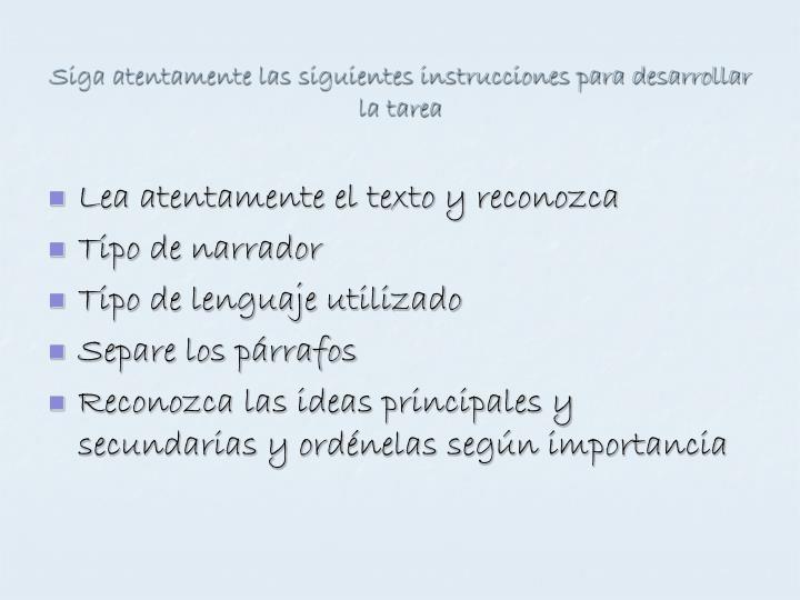 Siga atentamente las siguientes instrucciones para desarrollar la tarea
