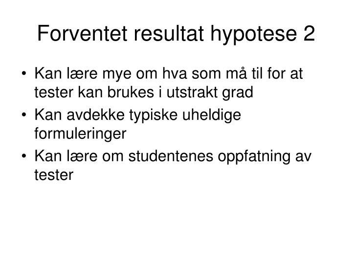 Forventet resultat hypotese 2