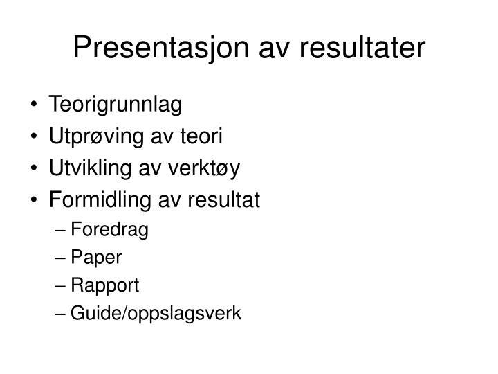 Presentasjon av resultater