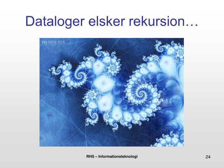 Dataloger elsker rekursion…