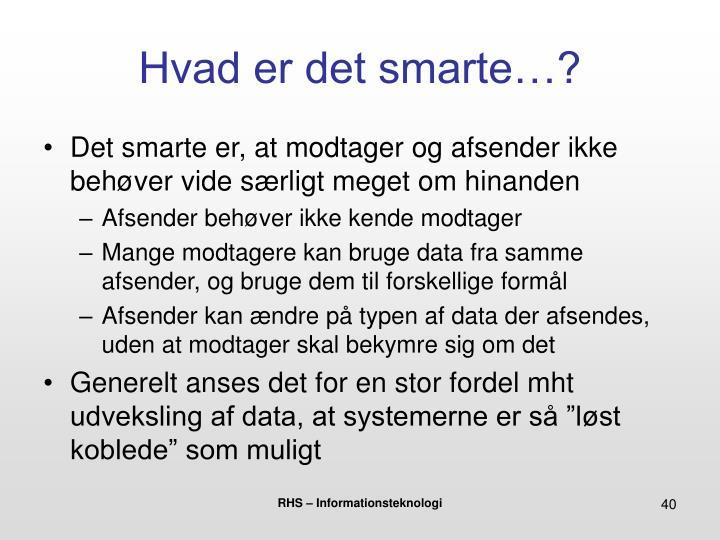 Hvad er det smarte…?