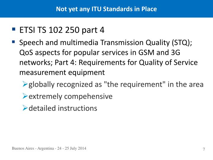 Not yet any ITU Standards in Place