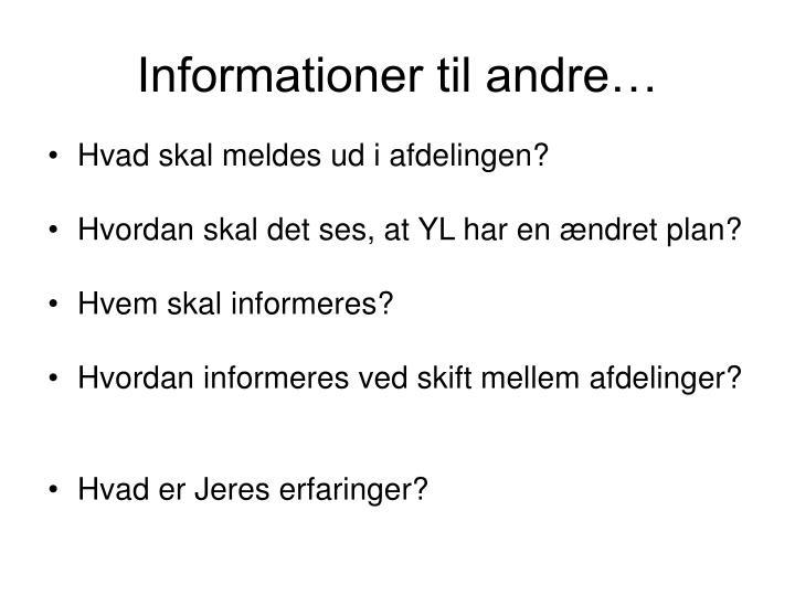 Informationer til andre…